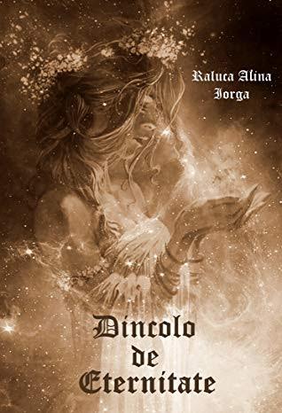 Dincolo de eternitate Raluca Alina Iorga